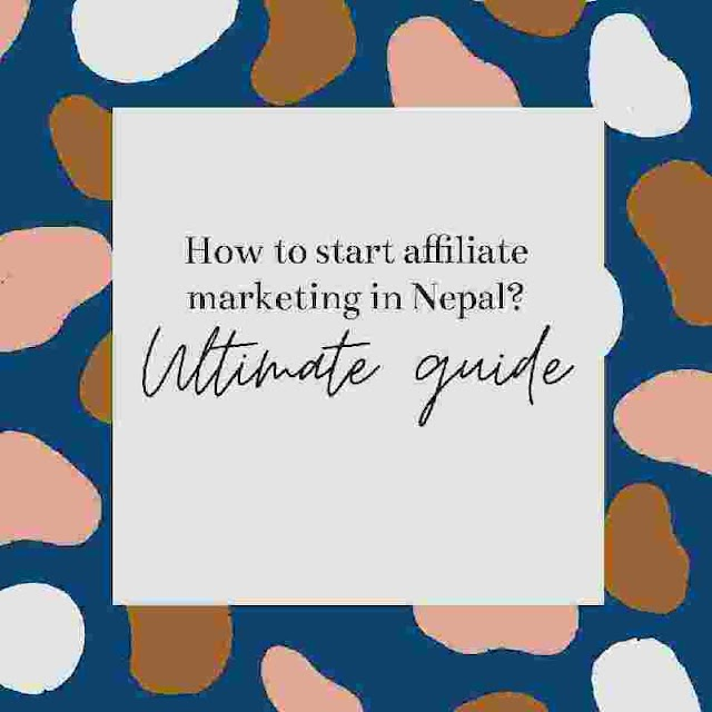 How to start affiliate marketing in Nepal?(Ultimate guide)