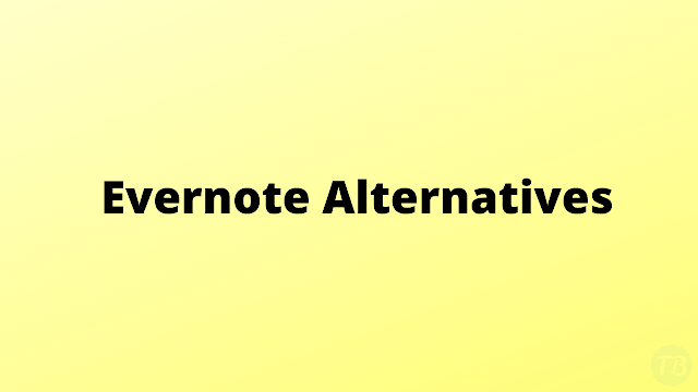 Top 8 Evernote Alternative Applications For A Better Productivity