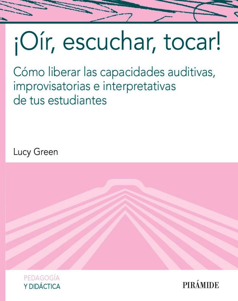 ¡Oír, escuchar, tocar! – Lucy Green