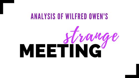 Strange Meeting by Wilfred Owen- Analysis