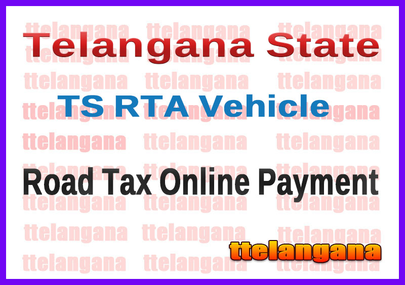 TS RTA Vehicle Road Tax Online Payment