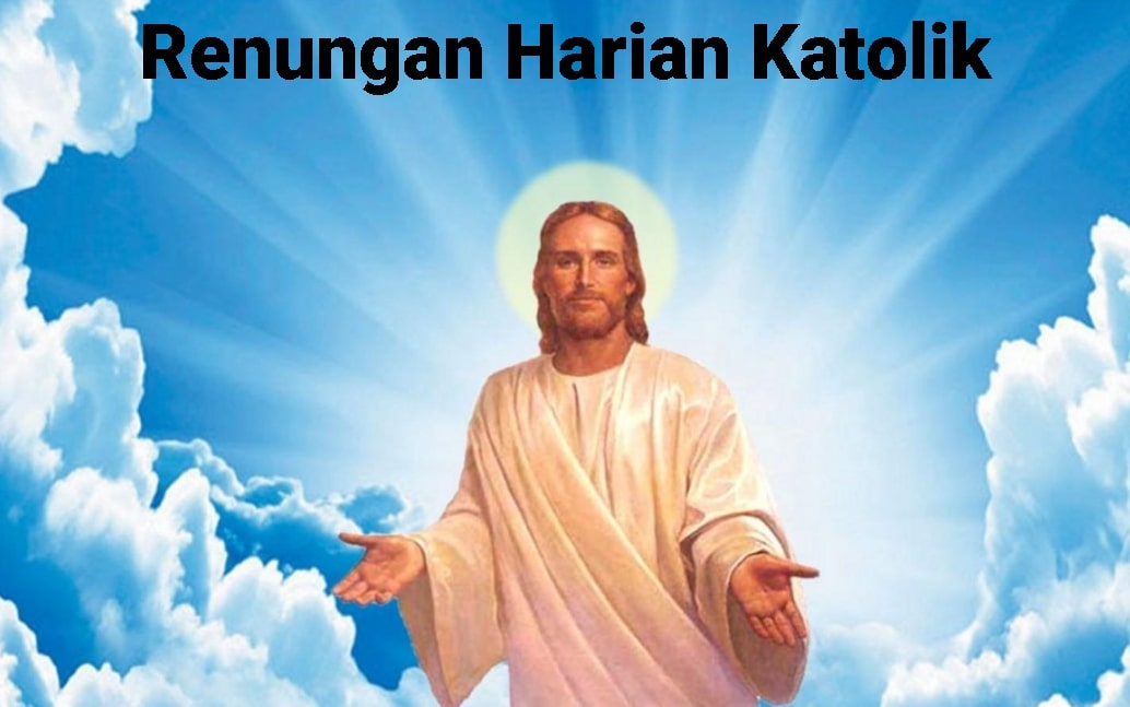 Renungan Kаtоlіk Hаrі Inі Kamis 8 Agutus 2020