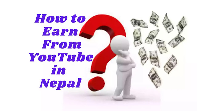 How to Earn Money From YouTube in Nepal?
