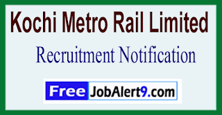 KMRL Kochi Metro Rail Limited Recruitment Notification 2017 Last Date 29-05-2017