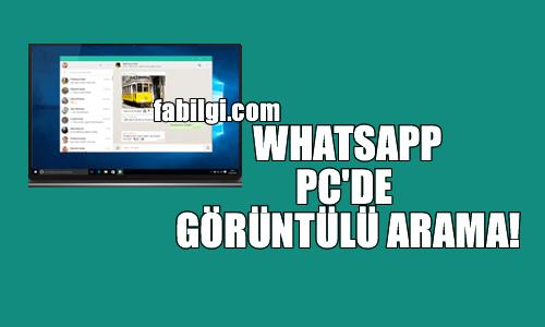 Whatsapp PC Üzerinden Sesli ve Görüntülü Arama Nasıl Yapılır?