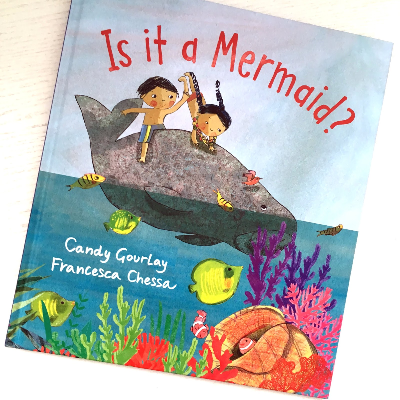 3D Review Is It A Mermaid By Candy Gourlay And Francesca Chessa Reviews