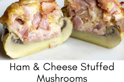 Ham & Cheese Stuffed Mushrooms