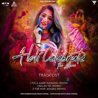 HOLI CELEBRETE RHE ALBUM - REMIX - DJ VISHAL S