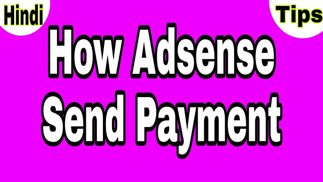 How Adsense Send Payment