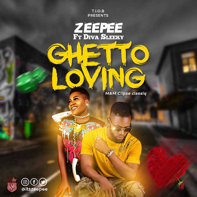 [MUSIC] ZEEPEE - GHETTO LOVING ft DIVA SLEEKY