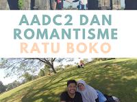 AADC2 Dan Romantisme Ratu Boko