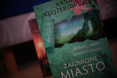 """""""Zaginione miasto"""" Anna Klejzerowicz"""