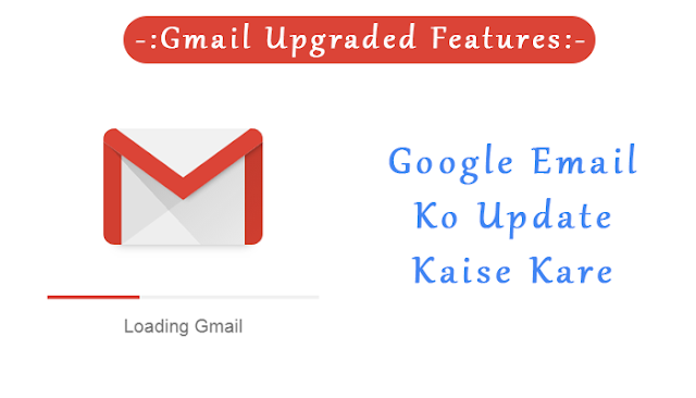 Gmail Upgraded Features Google releases Gmail redesign