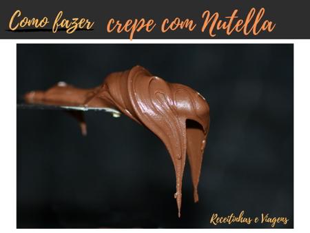 como fazer crepe com nutella
