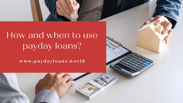 Tips on How and When to Use Payday Loans