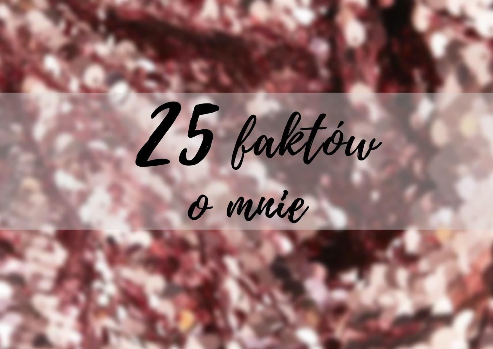 25 FAKTÓW O MNIE