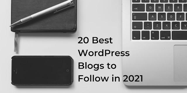 20 Best WordPress Blogs to Follow in 2021