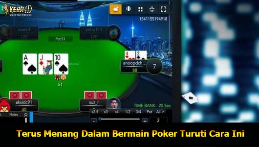 Terus Menang Dalam Bermain Poker Turuti Cara Ini