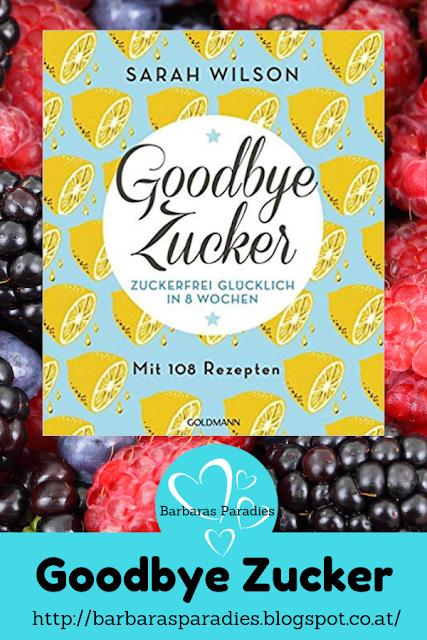 Goodbye Zucker - Zuckerfrei glücklich in 8 Wochen