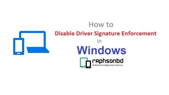 How to Disable Driver Signature Enforcement in Windows 7, 8 and 10