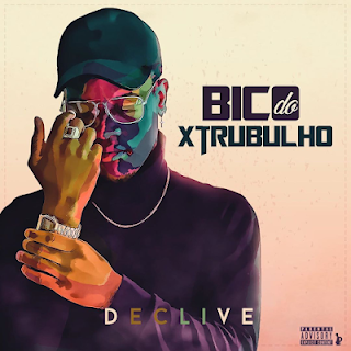 Declive - Bico Do Xtrubulho download mp3