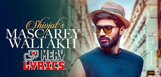 Mascarey Wali Akh Lyrics By Shivjot
