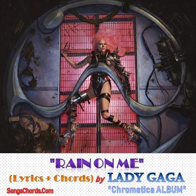Rain On Me Chords and Lyrics by Lady Gaga & Ariana Grande