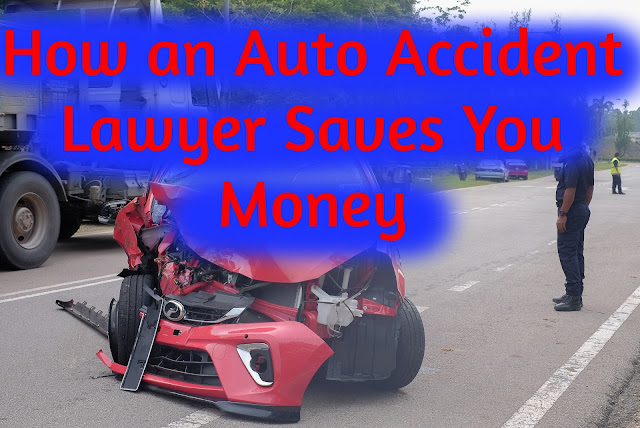 How an Auto Accident Lawyer Saves You Money
