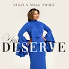 "Music: ""You Deserve"" - Angela Moss Poole"