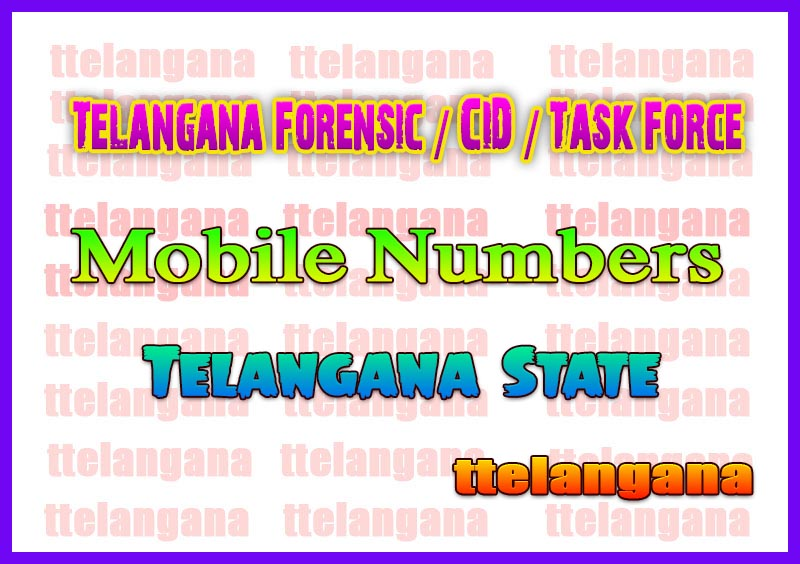 Telangana Forensic / CID / Task Force Mobile landline Numbers list
