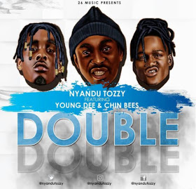 Audio | Nyandu Tozzy ft Young Dee , Chin Bees - Double Double