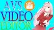 AVS Video Editor 9.1.2.340 Full