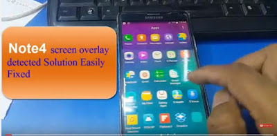 Galaxy Note4 screen overlay detected 100% Fixed