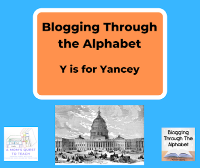 text: Blogging Through the Alphabet: Y is for Yancey; logos from A Mom's Quest to Teach and Blogging Through the Alphabet; image for US Capitol