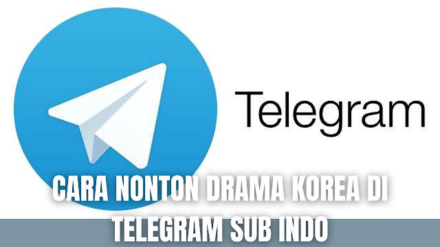 """Cara Nonton Drama Korea Di Telegram Sub Indo Di dalam menonton Drama Korea atau Drakor pada aplikasi Telegram dengan berbasis sub indo, silahkan ikuti langkah-langkah sebagai berikut :  Buka aplikasi """"Telegram"""" Pilih ikon """"Pencarian atau Search"""" Tuliskan nama """"Channel atau Grup Nonton Drama Korea"""", sebagai contoh """"Nonton Drakor"""", Lalu pilih channel grup drakor tersebut. Kemudian cari """"Judul Drama Korea"""" yang ingin dinikmati pada channel tersebut. Pilih ikon """"Titik Tiga"""" pada pojok kanan atas Pilih """"Pencarian atau Search"""" Tuliskan """"Judul Drakor"""" Pilih """"Mulai atau Play"""" dan selamat menikmati  Baca Juga :     Nah itu bagaimana cara untuk nonton Drama Korea di telegram sub indo. Melalui bahasan di atas bisa diketahui cara untuk menonton Drakor atau Drama Korea pada aplikasi Telegram. Mungkin hanya itu yang bisa disampaikan di dalam artikel ini, mohon maaf bila terjadi kesalahan di dalam penulisan, dan terimakasih telah membaca artikel ini.""""God Bless and Protect Us"""""""