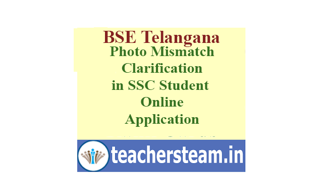 Photo Mis-Match clarifications in SSC Application in BSE Telangana Website