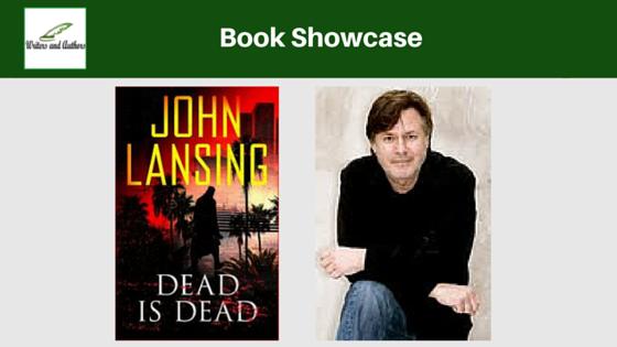 Book Showcase: Dead is Dead by John Lansing