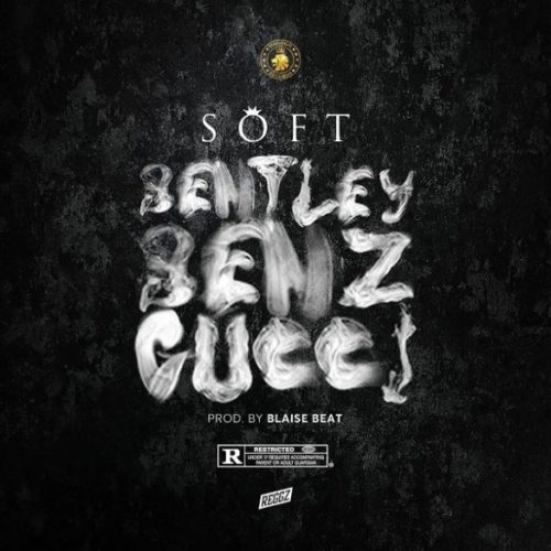 "Soft – ""Bentley Benz Gucci"" | DOWNLOAD MP4"