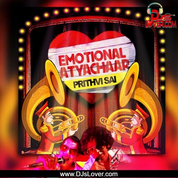 Emotional Attyachar Remix Dev D Prithvi Sai | Bollywood Song