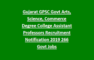 Gujarat GPSC Govt Arts, Science, Commerce Degree College Assistant Professors Recruitment Notification 2019 266 Govt Jobs