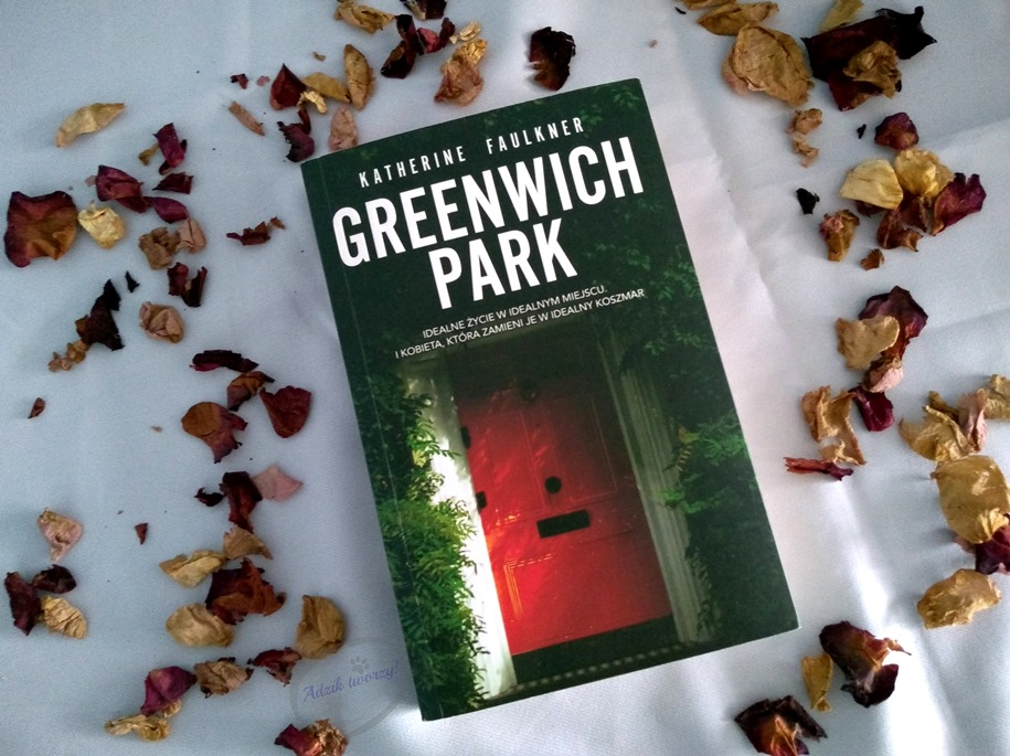 Book Tour: Greenwich Park - Katherine Faulkner. Moja opinia o książce