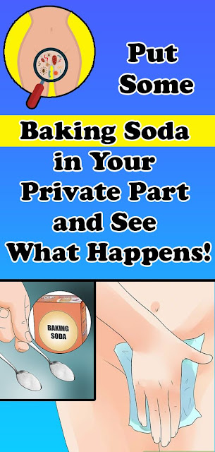 Put Some Baking Soda in Your Private Part and See What Happens!
