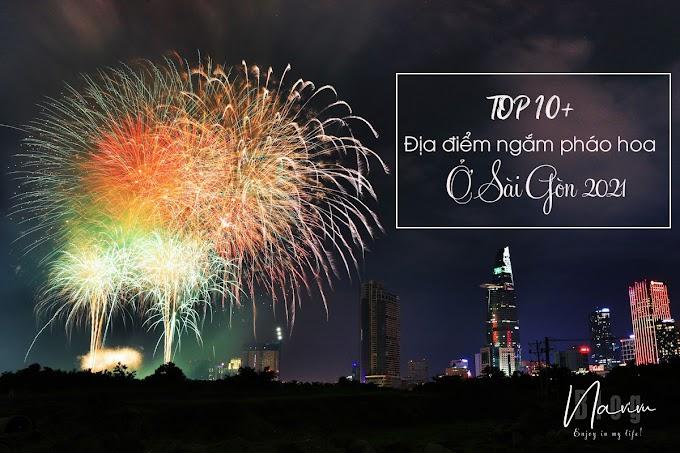 Top 10+ địa điểm xem bắn pháo hoa ở Sài Gòn 2021 - Xuân Tân Sửu