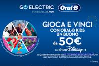 """Concorso """"Vinci con Oral-B Kids"""" : 558 buoni ShopDisney da 50 euro"""