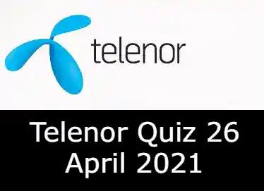 Telenor Quiz Today 26 April 2021 | Telenor Quiz Answers Today 26 April