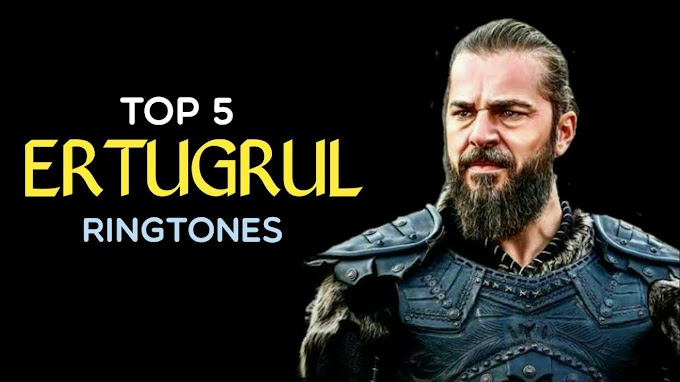 Top 5 Ertugrul Ringtones || Ertugrul Bgm Ringtones || Download Now