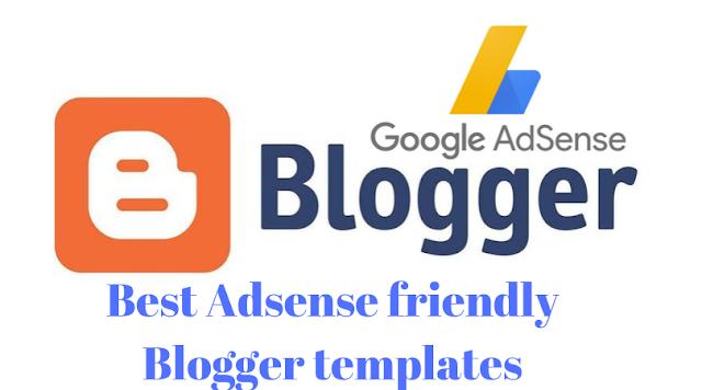 The best Blogger Adsense friendly templates
