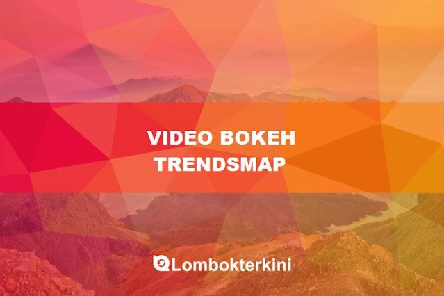 Video Bokeh Museum Trendsmap 2018 Asli Indonesia
