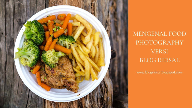 Mengenal Food Photography Versi Blog Ridsal