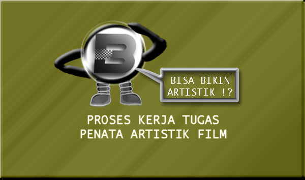 Proses Kerja Tugas Penata Artistik Film